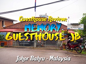 Guesthouse Review: Memory Guesthouse Jb, Johor Bahru - Malaysia