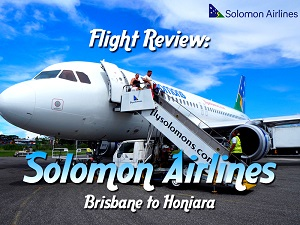 Flight Review: Solomon Airlines - Brisbane to Honiara