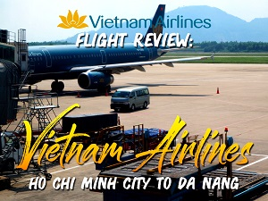 Flight Review: Vietnam Airlines - Ho Chi Minh City to Da Nang