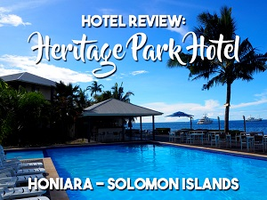 Hotel Review: Heritage Park Hotel, Honiara - Solomon Islands