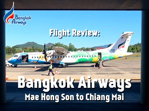 Flight Review: Bangkok Airways – Mae Hong Son to Chiang Mai