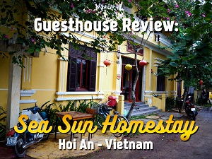 Guesthouse Review: Sea Sun Homestay, Hoi An - Vietnam