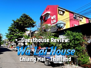 Guesthouse Review: Wa Lai House, Chiang Mai - Thailand