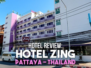 Hotel Review: Hotel Zing, Pattaya - Thailand