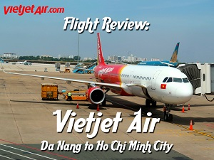 Flight Review: Vietjet Air – Da Nang to Ho Chi Minh City