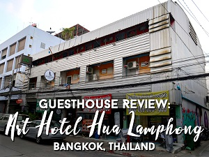 Guesthouse Review: Art Hotel Hua Lamphong - Bangkok, Thailand