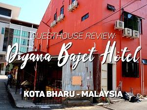 Guesthouse Review: Diyana Bajet Hotel, Kota Bharu - Malaysia