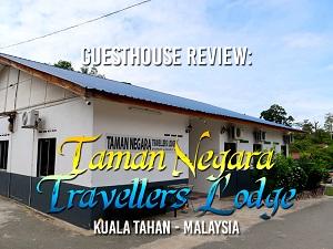 Guesthouse Review: Taman Negara Travellers Lodge, Kuala Tahan - Malaysia