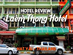 Hotel Review: Laem Thong Hotel, Hat Yai - Thailand