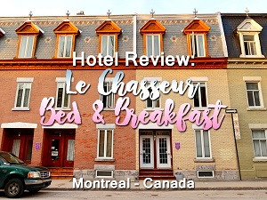 Hotel Review: Le Chasseur Bed & Breakfast, Montreal - Canada